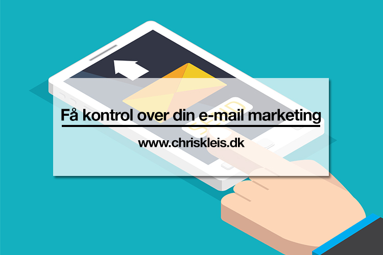 Få kontrol over din e-mail marketing